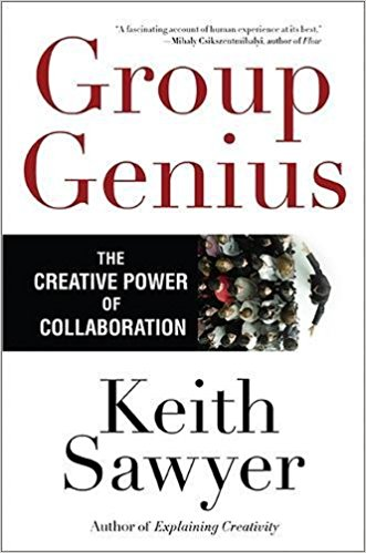 group genius the creative power of collaboration keith sawyer pdf